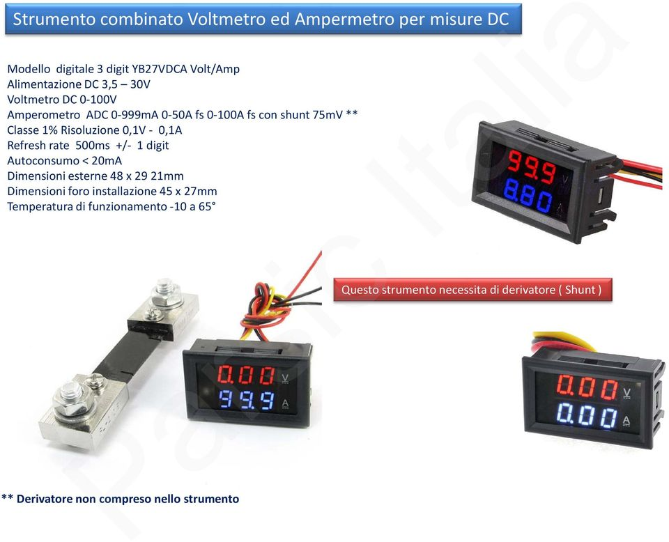 Refresh rate 500ms +/- 1 digit Autoconsumo < 20mA Dimensioni esterne 48 x 29 21mm Dimensioni foro installazione 45 x 27mm