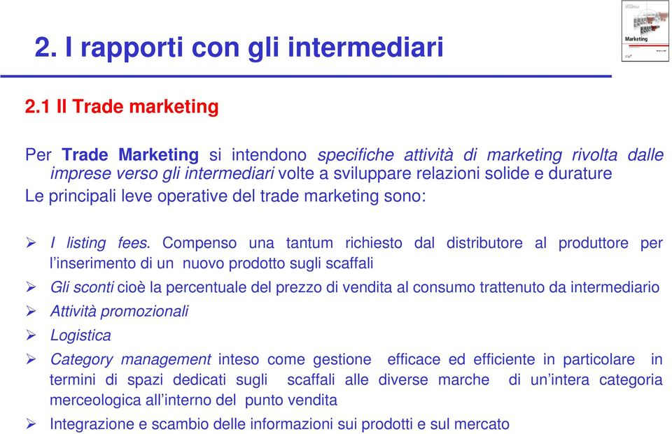 operative del trade marketing sono: I listing fees.
