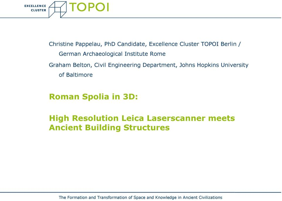 University of Baltimore Roman Spolia in 3D: High Resolution Leica Laserscanner meets