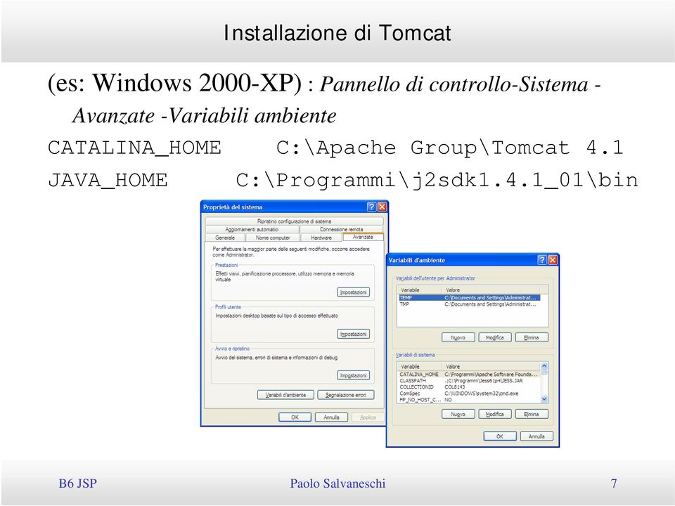 CATALINA_HOME C:\Apache Group\Tomcat 4.