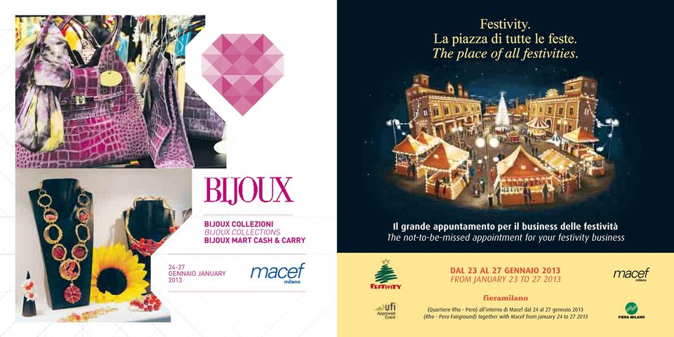 The not-to-be-missed appointment for your festivity business 24-27 GENNAIO JANUARY 2013 DAL 23 AL 27 GENNAIO 2013