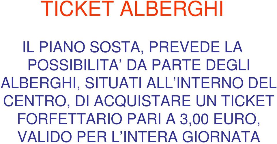 INTERNO DEL CENTRO, DI ACQUISTARE UN TICKET