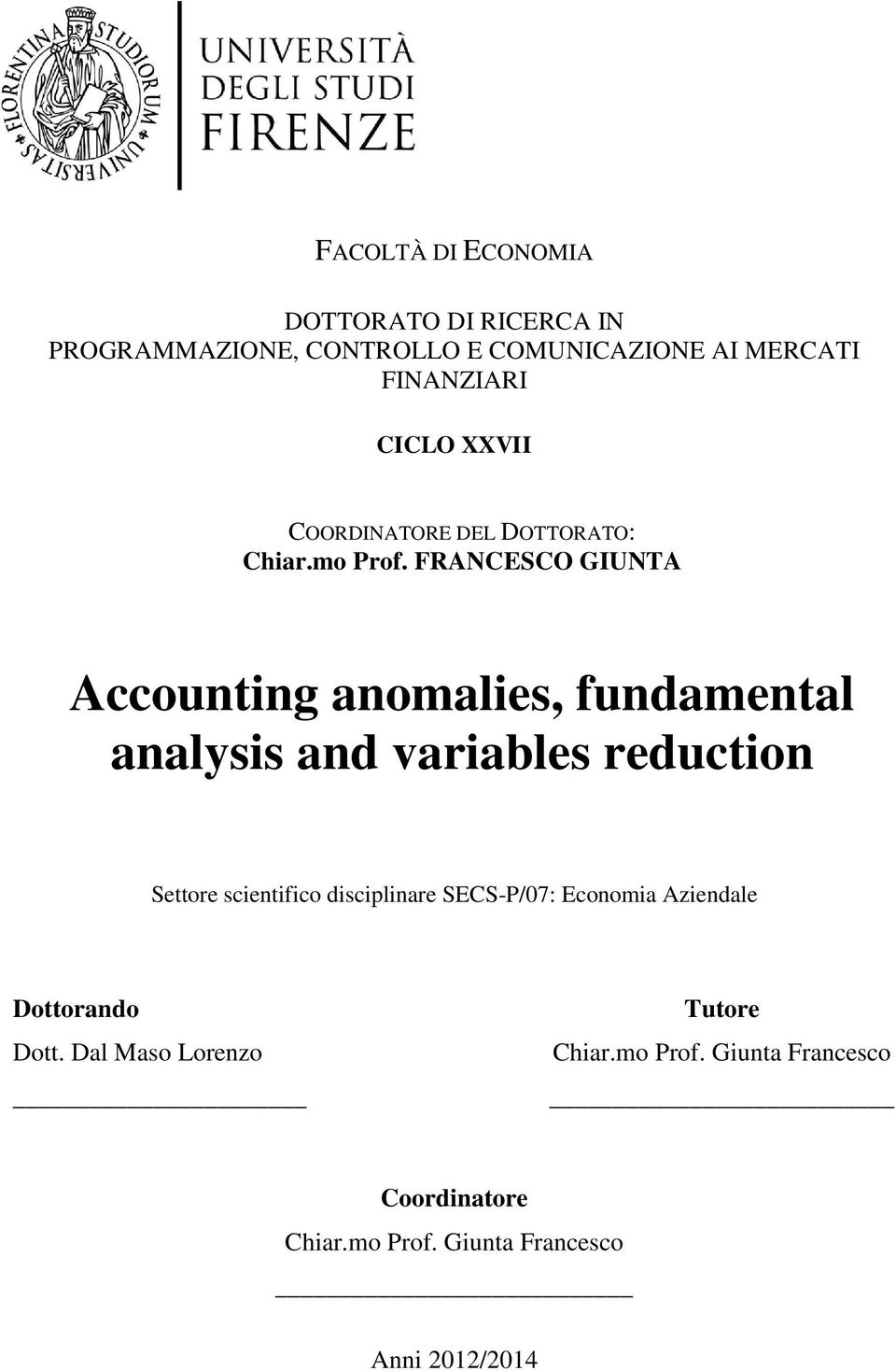 FRANCESCO GIUNTA Accounting anomalies, fundamental analysis and variables reduction Settore scientifico