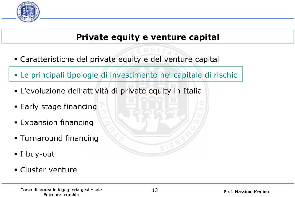 L evoluzione dell attività di private equity in Italia Early stage financing