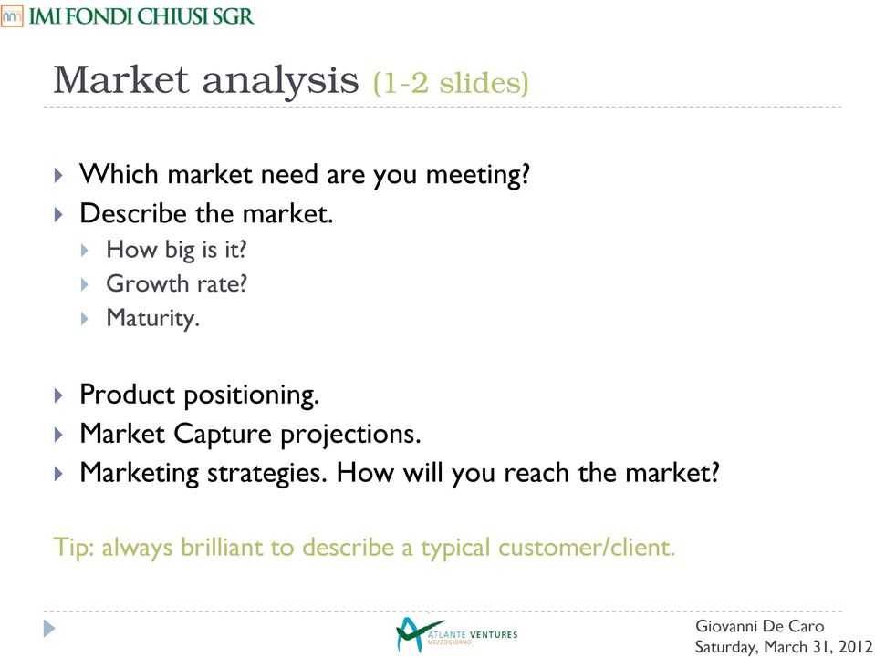 Product positioning. Market Capture projections. Marketing strategies.