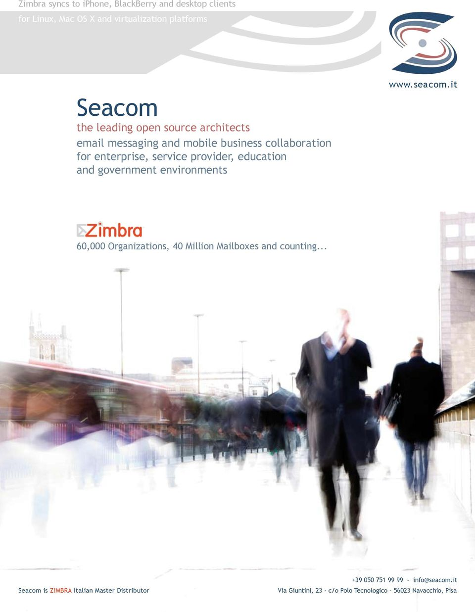 education and government environments www.seacom.it 60,000 Organizations, 40 Million Mailboxes and counting.