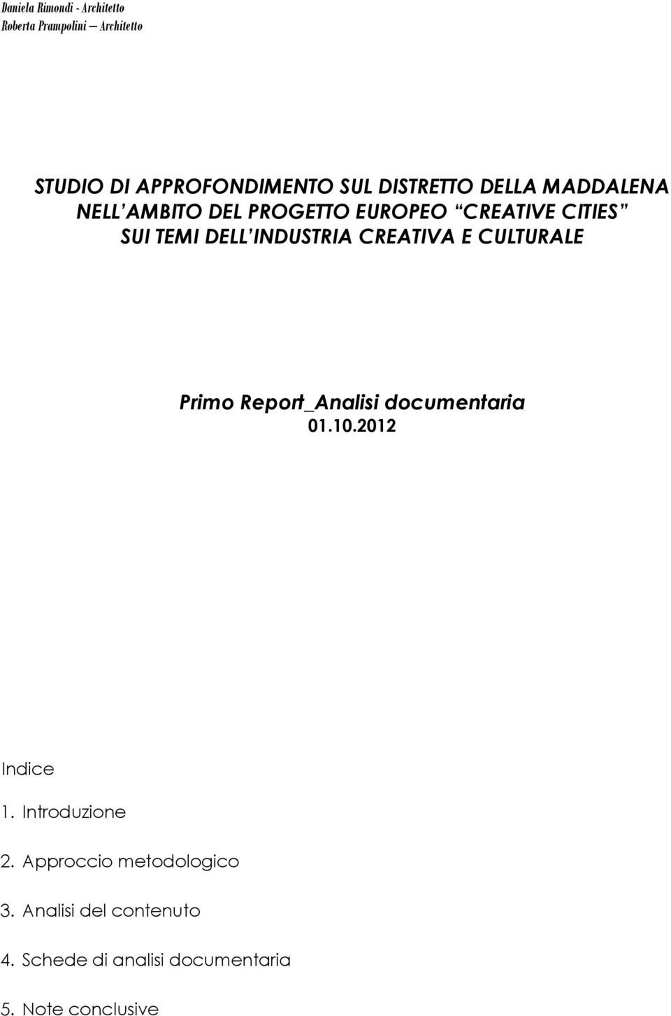 Report_Analisi documentaria 01.10.2012 Indice 1. Introduzione 2.
