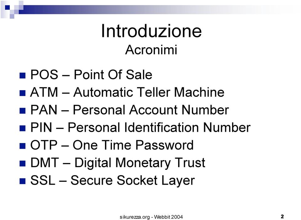 Identification Number OTP One Time Password DMT Digital