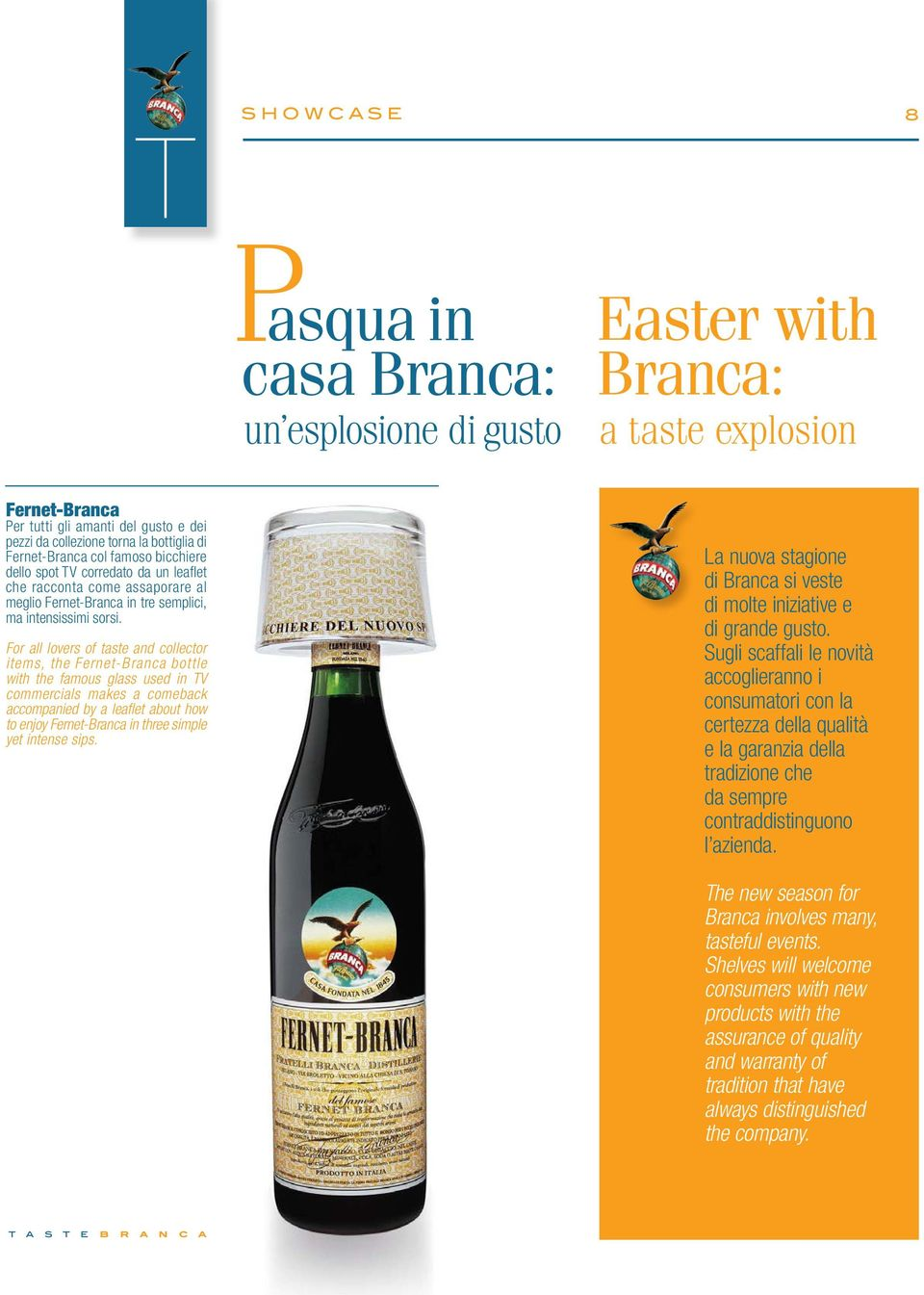 For all lovers of taste and collector items, the Fernet-Branca bottle with the famous glass used in TV commercials makes a comeback accompanied by a leaflet about how to enjoy Fernet-Branca in three