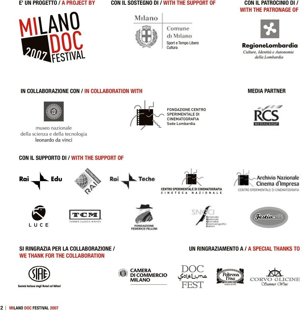 SPERIMENTALE DI CINEMATOGRAFIA Sede Lombardia CON IL SUPPORTO DI / WITH THE SUPPORT OF SI RINGRAZIA PER LA