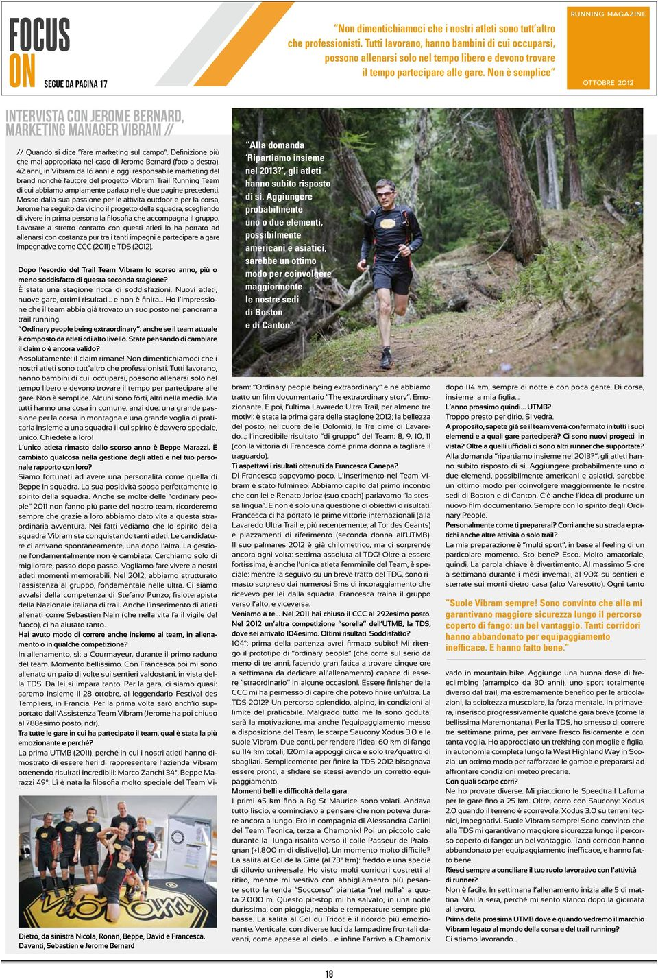 Non è semplice RUNNING MAGAZINE OTTOBRE 2012 INTERVISTA CON JEROME BERNARD, marketing manager vibram // // Quando si dice fare marketing sul campo.