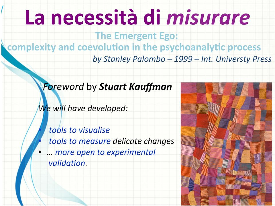 Universty Press Foreword by Stuart Kauffman We will have developed: