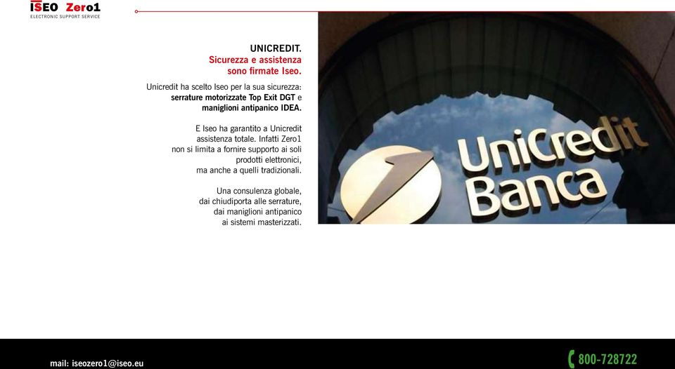 E Iseo ha garantito a Unicredit assistenza totale.