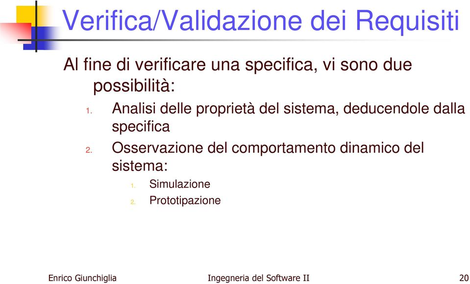 Analisi delle proprietà del sistema, deducendole dalla specifica 2.