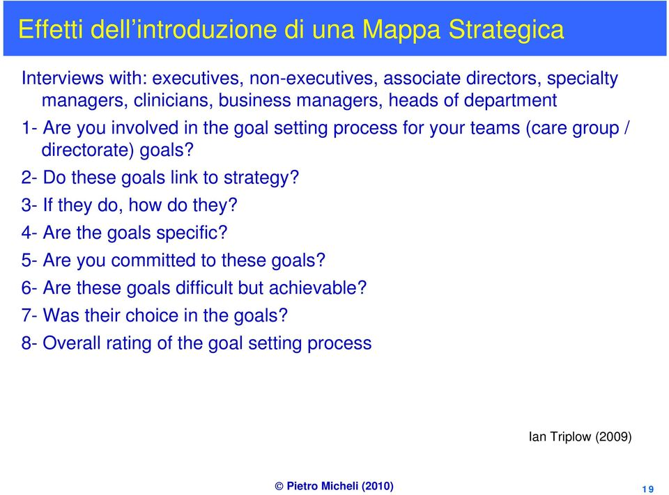 directorate) goals? 2- Do these goals link to strategy? 3- If they do, how do they? 4- Are the goals specific?