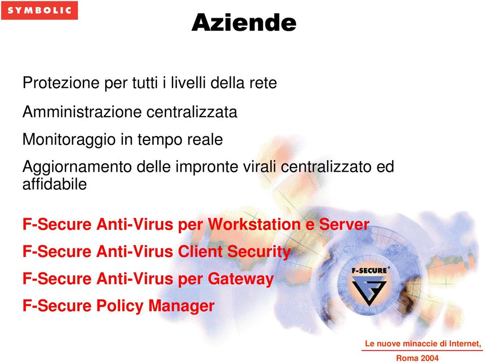 centralizzato ed affidabile F-Secure Anti-Virus per Workstation e Server