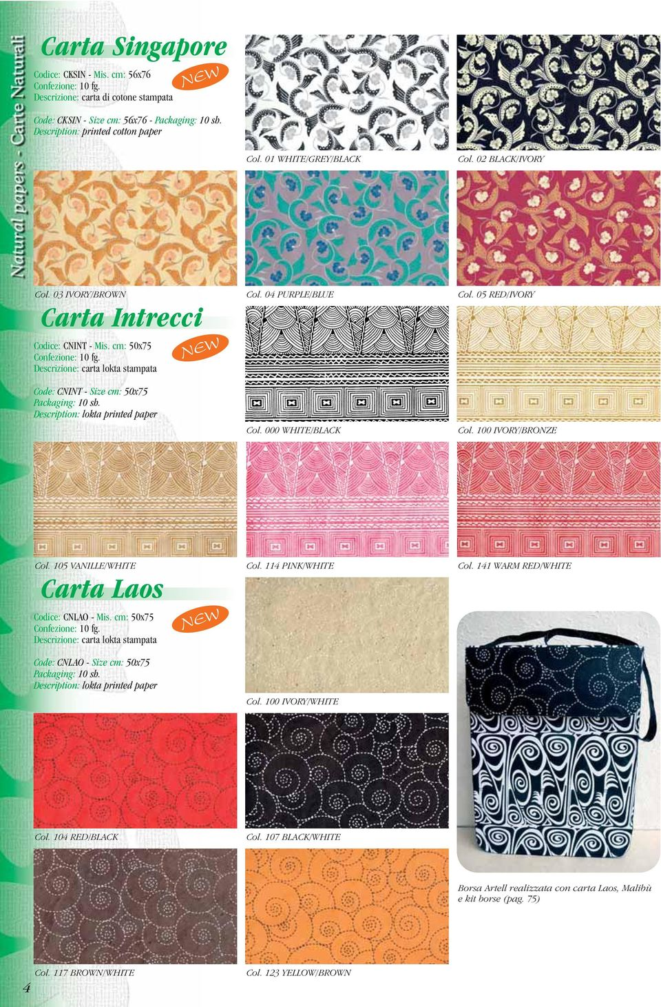 Descrizione: carta lokta stampata Code: CNINT - Size cm: 50x75 Packaging: 10 sh. Description: lokta printed paper Col. 04 PURPLE/BLUE Col. 000 WHITE/BLACK Col. 05 RED/IVORY Col. 100 IVORY/BRONZE Col.