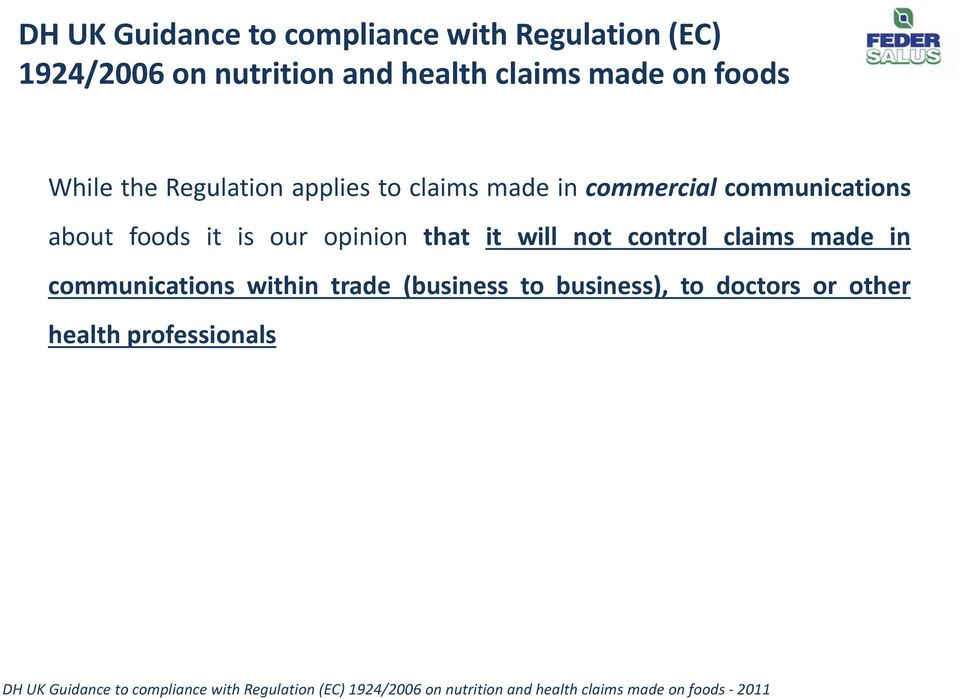 not control claims made in communications within trade (business to business), to doctors or other health