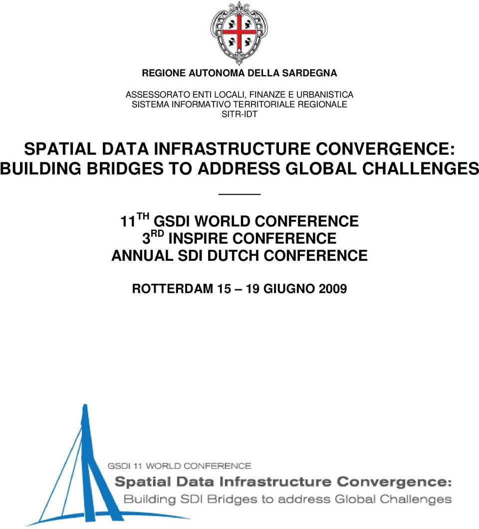 CONVERGENCE: BUILDING BRIDGES TO ADDRESS GLOBAL CHALLENGES 11 TH GSDI WORLD