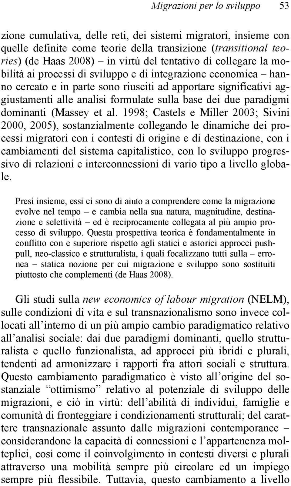 base dei due paradigmi dominanti (Massey et al.