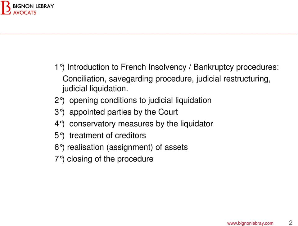 2 ) opening conditions to judicial liquidation 3 ) appointed parties by the Court 4 )