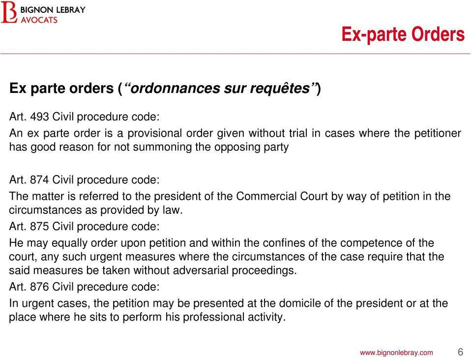 874 Civil procedure code: The matter is referred to the president of the Commercial Court by way of petition in the circumstances as provided by law. Art.