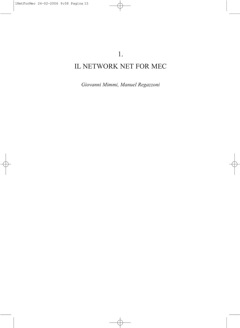IL NETWORK NET FOR MEC