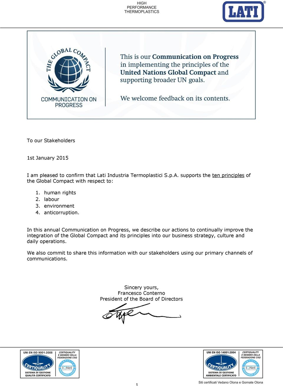 In this annual Communication on Progress, we describe our actions to continually improve the integration of the Global Compact and its principles into