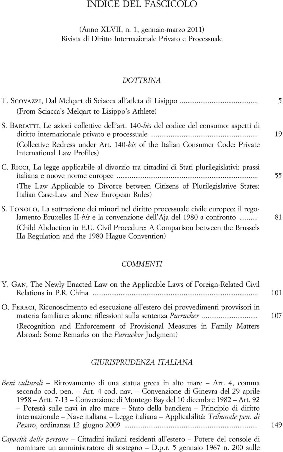 .. 19 (Collective Redress under Art. 140-bis of the Italian Consumer Code: Private International Law Profiles) C.