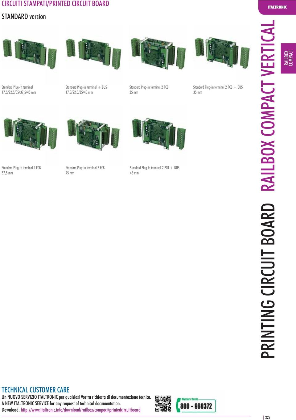 Standard Plug-in terminal 2 PCB + BUS 35 mm RAILBOX PRINTING CIRCUIT BOARD TECHNICAL CUSTOMER CARE Un NUOVO SERVIZIO ITALTRONIC per qualsiasi Vostra richiesta di