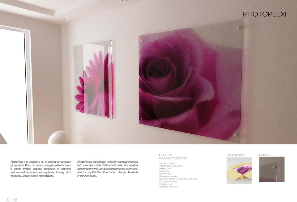 Disponibile in varie misure. PhotoPlexi is the solution to furnish the environments with a modern style.