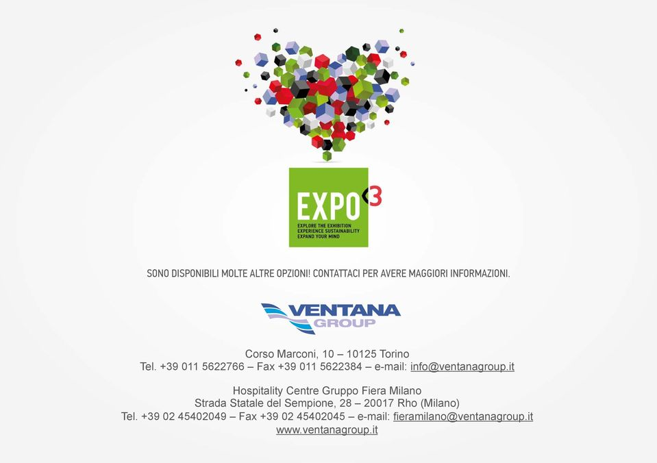 +39 011 5622766 Fax +39 011 5622384 e-mail: info@ventanagroup.