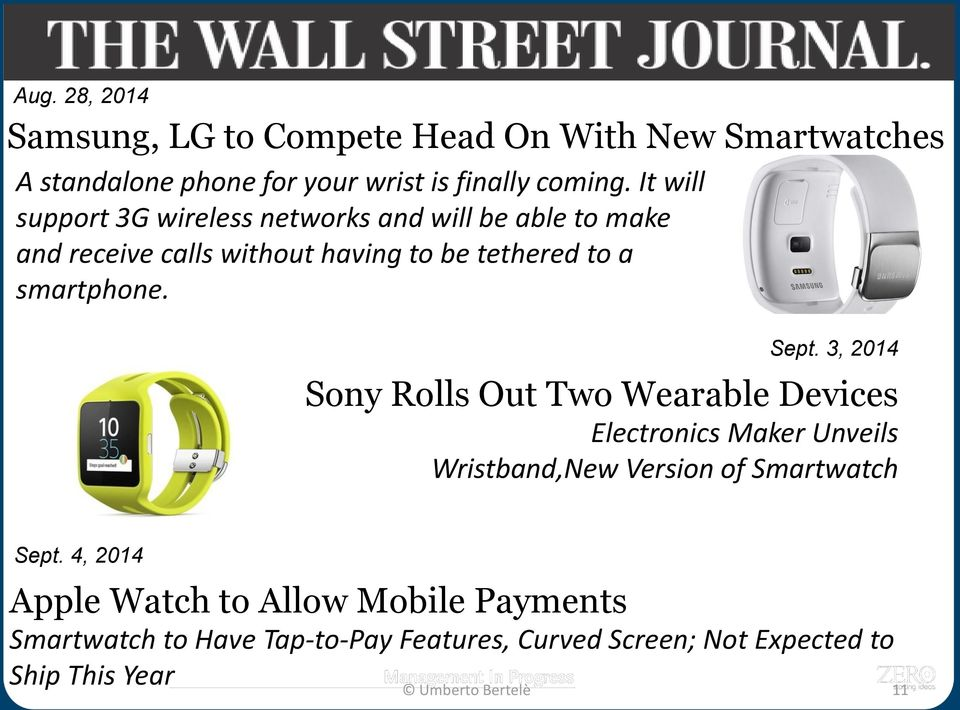 Sept. 3, 2014 Sony Rolls Out Two Wearable Devices Electronics Maker Unveils Wristband,New Version of Smartwatch Sept.