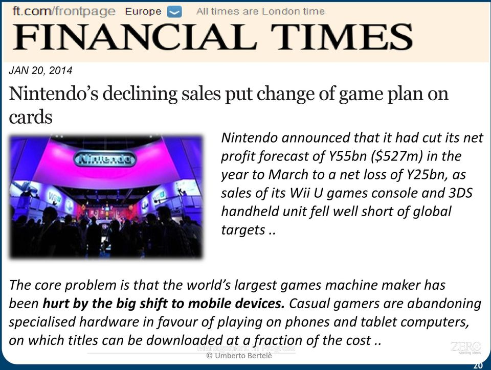 targets.. The core problem is that the world s largest games machine maker has been hurt by the big shift to mobile devices.