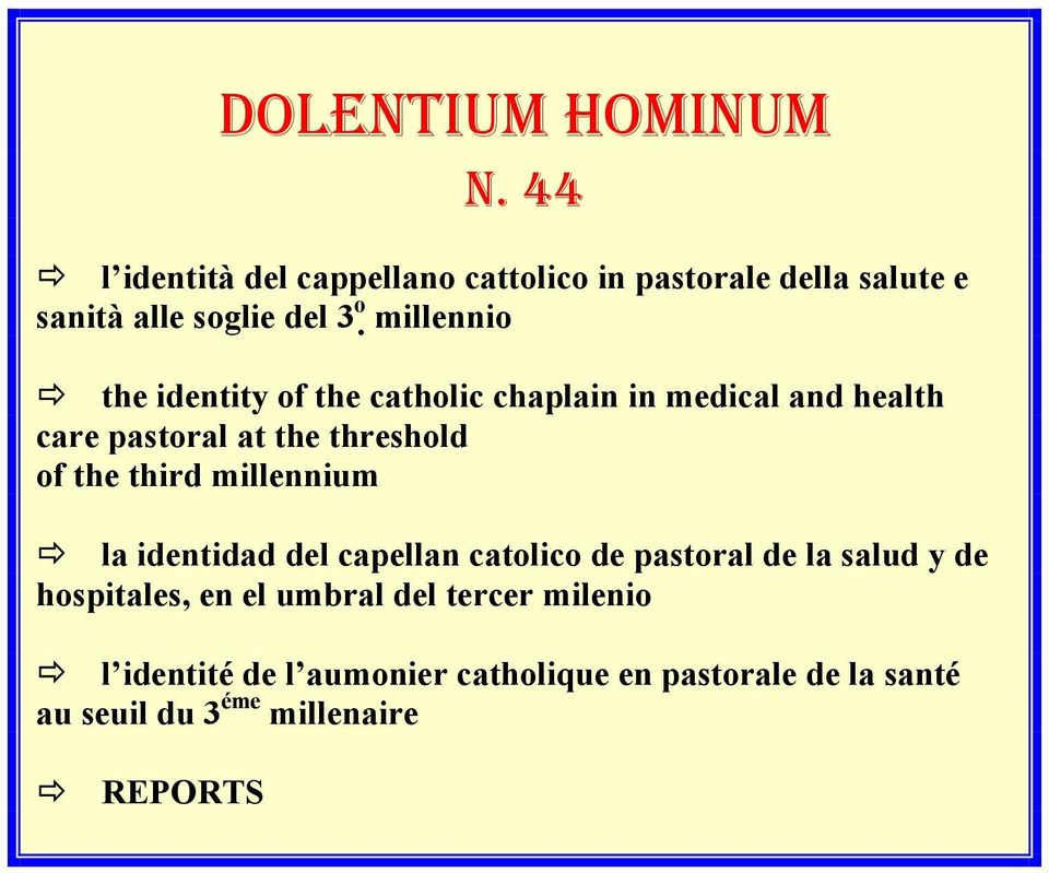 identity of the catholic chaplain in medical and health care pastoral at the threshold of the third millennium