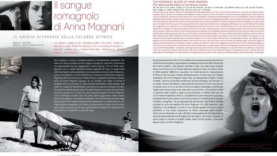 The Romagnol blood of Anna Magnani The rediscovered origins of the famous actress She was one of the iconic figures of Italian neo-realism, the muse of directors like Roberto Rossellini and Luchino