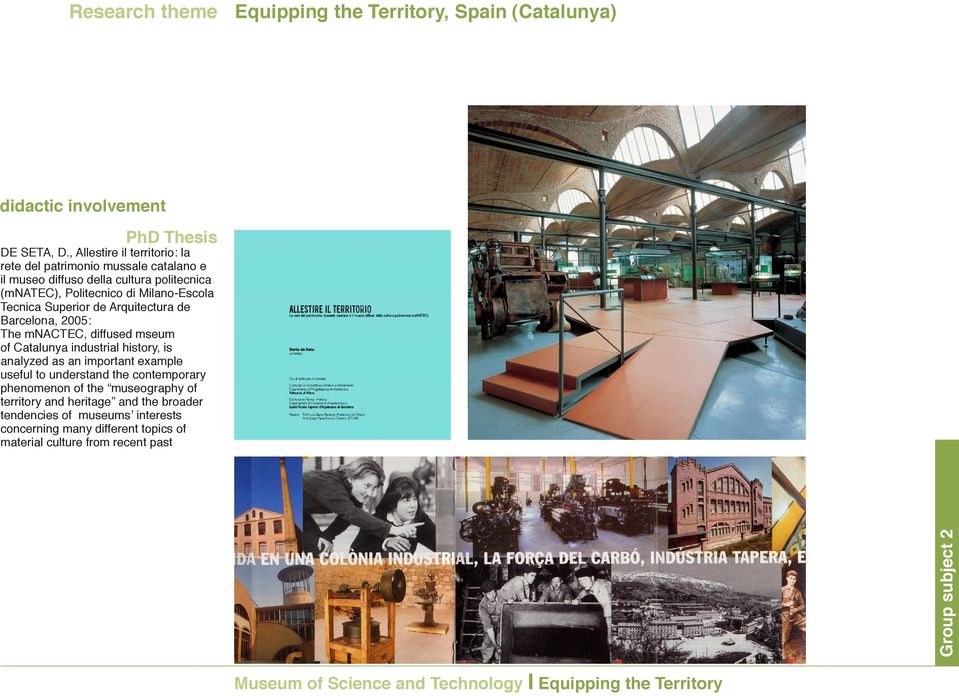 Arquitectura de Barcelona, 2005: The mnactec, diffused mseum of Catalunya industrial history, is analyzed as an important example useful to understand the contemporary
