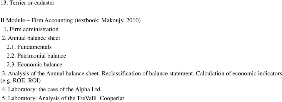Analysis of the Annual balance sheet. Reclassification of balance statement.