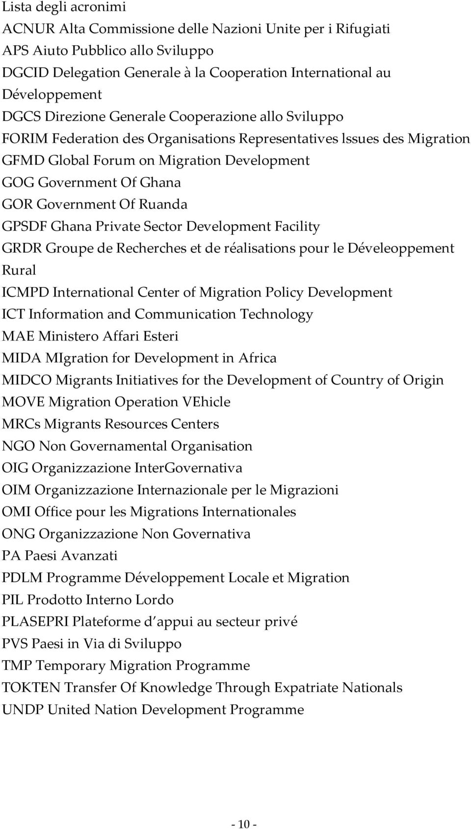 Of Ruanda GPSDF Ghana Private Sector Development Facility GRDR Groupe de Recherches et de réalisations pour le Déveleoppement Rural ICMPD International Center of Migration Policy Development ICT