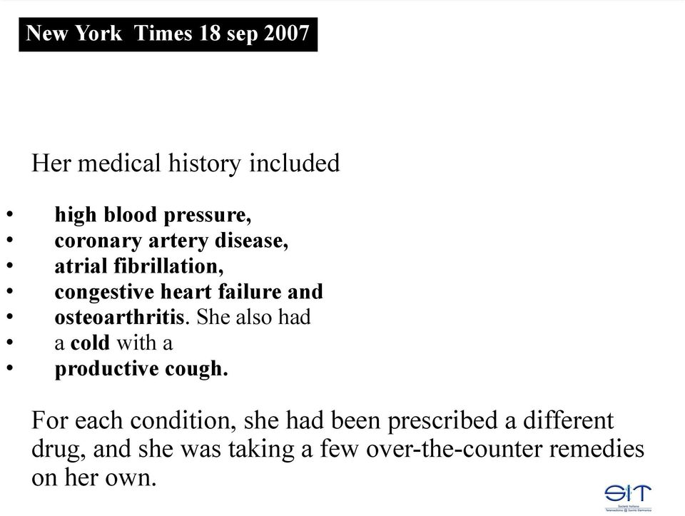 osteoarthritis. She also had a cold with a productive cough.