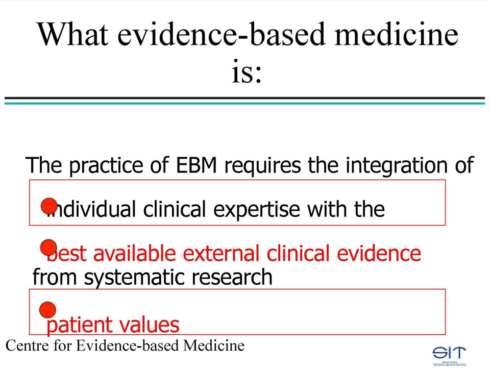 with the best available external clinical evidence from
