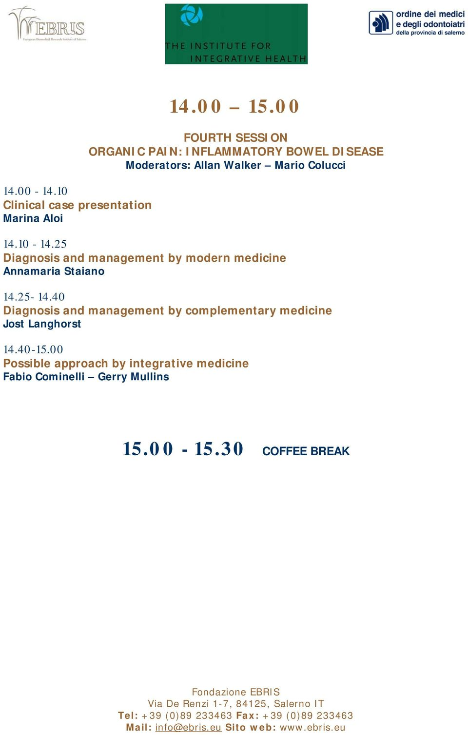 10-14.25 Diagnosis and management by modern medicine Annamaria Staiano 14.25-14.