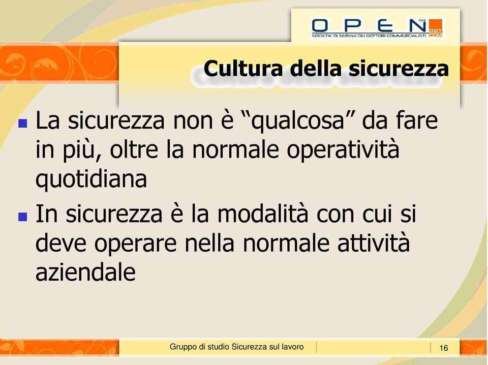 operatività quotidiana In sicurezza è la