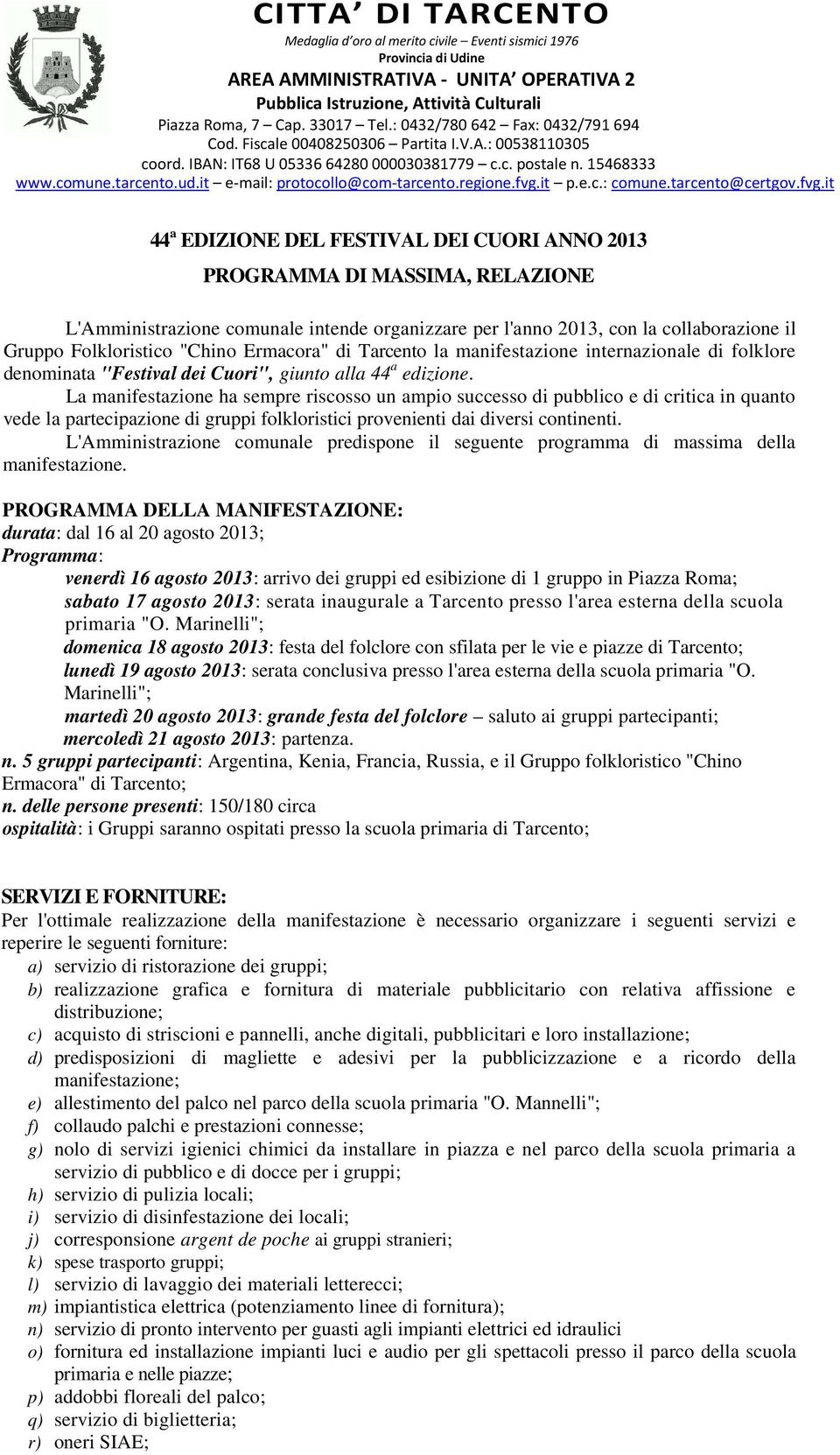 it e-mail: protocollo@com-tarcento.regione.fvg.