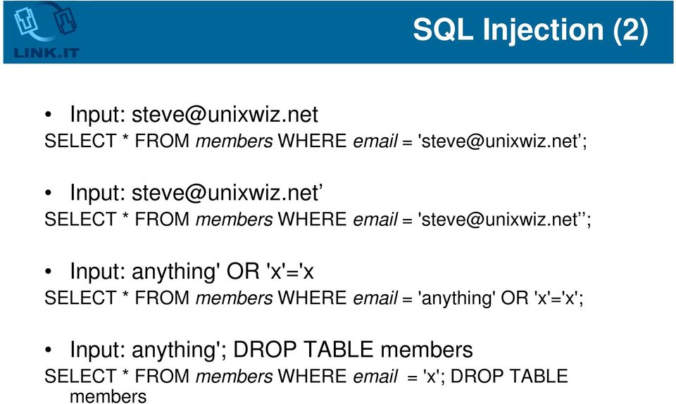 net SELECT * FROM members WHERE email = 'steve@unixwiz.