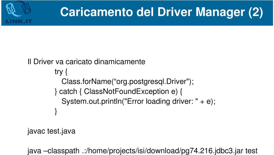 "driver""); } catch { ClassNotFoundException e) { System.out."