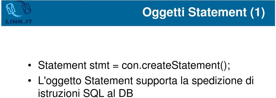 createstatement(); L'oggetto