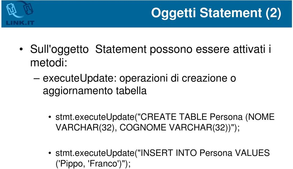 "stmt.executeupdate(""create TABLE Persona (NOME VARCHAR(32), COGNOME"