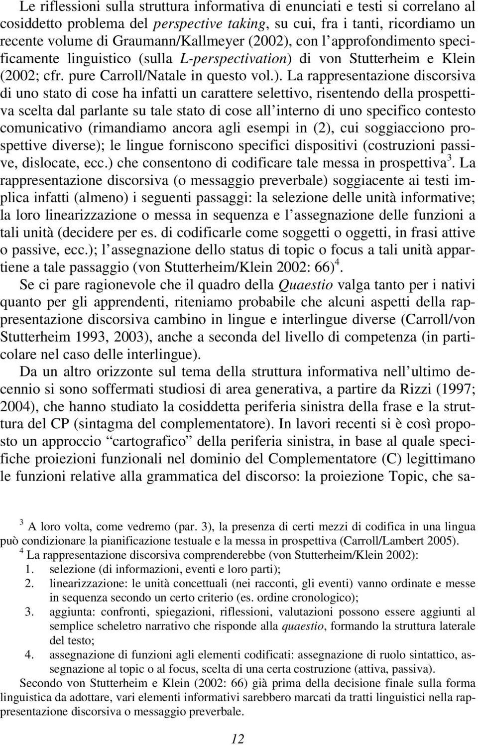 con l approfondimento specificamente linguistico (sulla L-perspectivation)