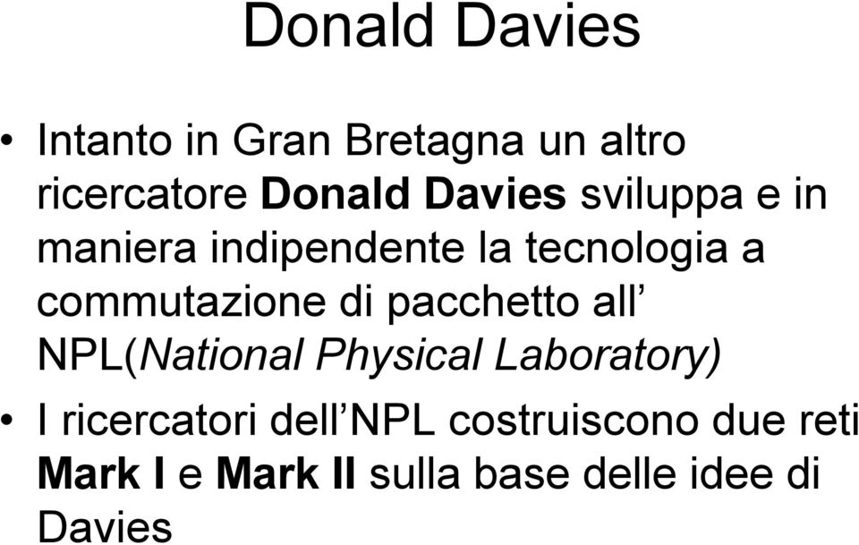 di pacchetto all NPL(National Physical Laboratory) I ricercatori dell